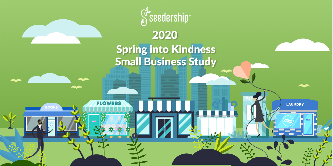 seedership releases 2020 Spring into Kindness Small Business study